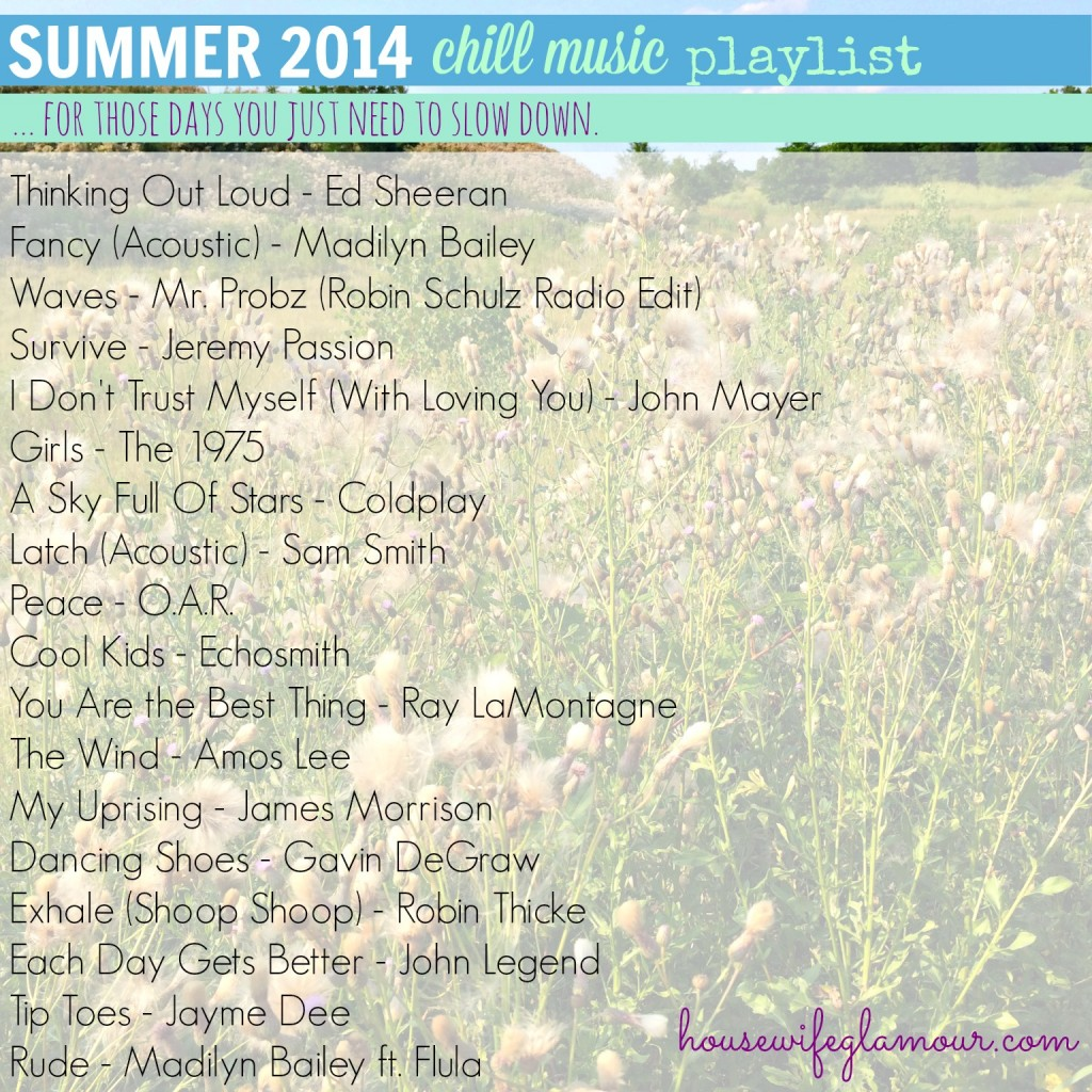 Summer 2014 Chill Music (Slow Down) Playlist
