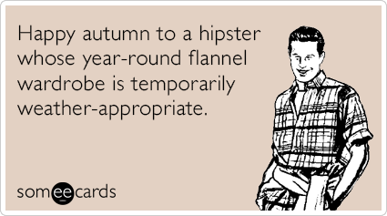 autumn-hipster-flannel-weather-seasonal-ecards-someecards
